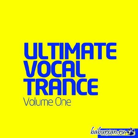 Ultimate Vocal Trance Volume One (2014)