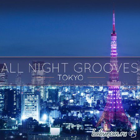 All Night Grooves. Tokyo (2014)