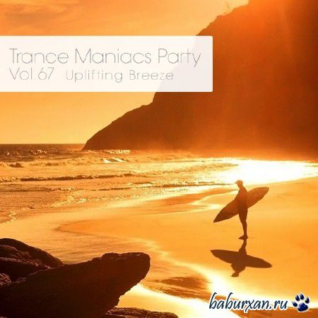Trance Maniacs Party: Uplifting Breeze #67 (2014)