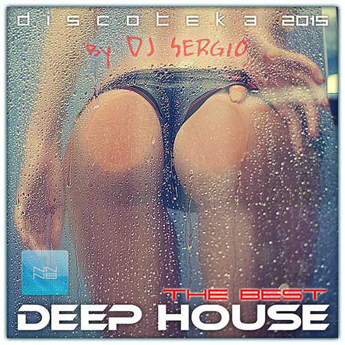 Дискотека 2015 Deep House - The Best (2015)