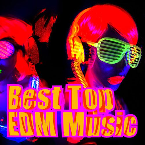 Best Top EDM Music (2015)